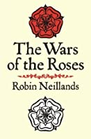 The Wars of the Roses (Cassell Military Paperbacks)
