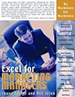 Excel for Marketing Managers (Excel for Professionals series)