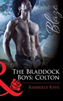 The Braddock Boys: Colton (Mills & Boon Blaze) (Love at First Bite - Book 7)