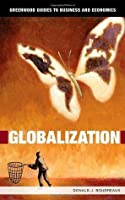 Globalization (Greenwood Guides to Business and Economics)
