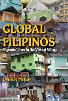 Global Filipinos: Migrants' Lives in the Virtual Village (Tracking Globalization)