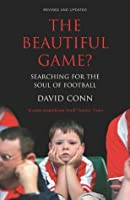 The Beautiful Game?: Searching for the Soul of Football