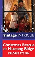 Christmas Rescue at Mustang Ridge (Mills & Boon Intrigue)