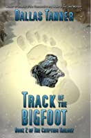 Track of the Bigfoot (Cryptids Trilogy, #2)