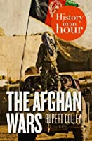 The Afghan Wars In An Hour