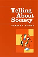 Telling About Society (Chicago Guides to Writing, Editing, and)