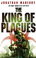 The King of Plagues (Joe Ledger, #3)