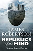 Republics of the Mind: New and Selected Short Stories