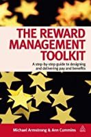 The Reward Management Toolkit: A Step-By-Step Guide to Designing and Delivering Pay and Benefits