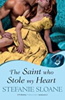 The Saint Who Stole My Heart: Regency Rogues Book 4 (Eternal Romance) (Regency Rogues: Eternal Romance)