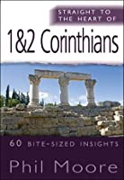 Straight to the Heart of 1&2 Corinthians (The Straight to the Heart Series)