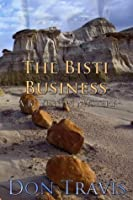The Bisti Business (A BJ Vinson Mystery #2)