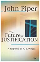 The Future Of Justification: A Response To N.T. Wright