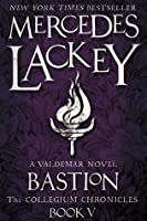 Bastion (Valdemar: Collegium Chronicles, #5)