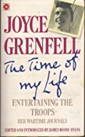 The Time of My Life: Entertaining the Troops - Her Wartime Journals (Coronet Books)