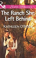 The Ranch She Left Behind (The Sisters of Bell River Ranch - Book 3)