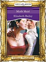 Misfit Maid (Mills & Boon Historical)