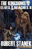 The Kingdoms & the Elves of the Reaches II (Keeper Martin's Tales, Book 2)