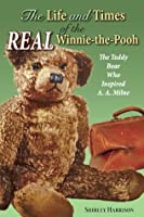 Life And Times Of The Real Winnie The Pooh, The