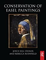 Conservation of Easel Paintings (Routledge Series in Conservation and Museology)