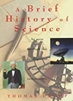 A Brief History of Science: As Seen Through the Development of Scientific Instruments