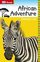 African Adventure (DK Reads Starting To Read Alone)