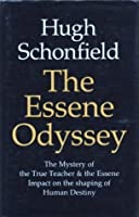 The Essene Odyssey: The Mystery of the True Teacher and the Essene Impact on the Shaping of Human Destiny