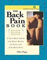 The Back Pain Book: A Self-Help Guide for Daily Relief of Neck and Low Back Pain