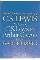 The Letters of C.S. Lewis to Arthur Greeves (1914-1963)