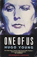 One Of Us: A Biography Of Margaret Thatcher