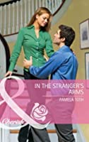 In the Stranger's Arms (Mills & Boon Cherish) (Special Edition)