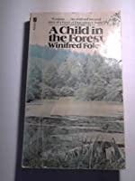 A Child in the Forest (1 of Forest trilogy)