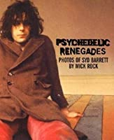 Psychedelic Renegades: Photos Of Syd Barrett