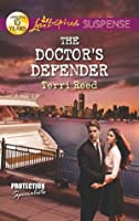 The Doctor's Defender (Mills & Boon Love Inspired Suspense) (Protection Specialists - Book 3)