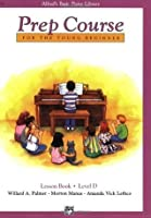Prep Course for the Young Beginner: Lesson Book - Level D (Alfred's Basic Piano Library)