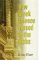 How Greek Science Passed to the Arabs