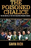 Poisoned Chalice: The Rise and Fall of the Post-Isolation Spingbok Coaches