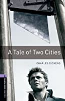 A Tale of Two Cities (Oxford Bookworms Library: 1400 Headwords)