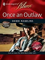 Once An Outlaw (Harlequin Blaze #455)