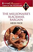 The Millionaire's Blackmail Bargain (Harlequin Presents Extra)