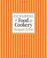 Encyclopedia of Food & Cookery. by Margaret Fulton