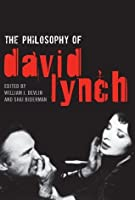 The Philosophy of David Lynch (The Philosophy of Popular Culture)