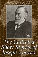 The Collected Short Stories of Joseph Conrad: 28 Short Stories in One Volume