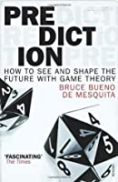 Prediction: How to see and shape the future with Game Theory