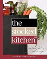 The Stocked Kitchen: One Grocery List -- Endless Recipes