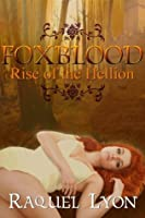 Rise of the Hellion (Foxblood Trilogy Two) (Fosswell Chronicles Book 3)