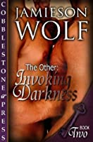 Invoking Darkness [The Other: Book Two]