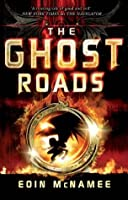 The Ghost Roads: Book Three in the Ring of Five Trilogy