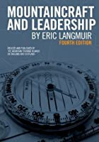 Mountaincraft and Leadership: A Handbook for Mountaineers and Hillwalking Leaders in the British Isles