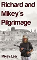 Richard and Mikey's Pilgrimage